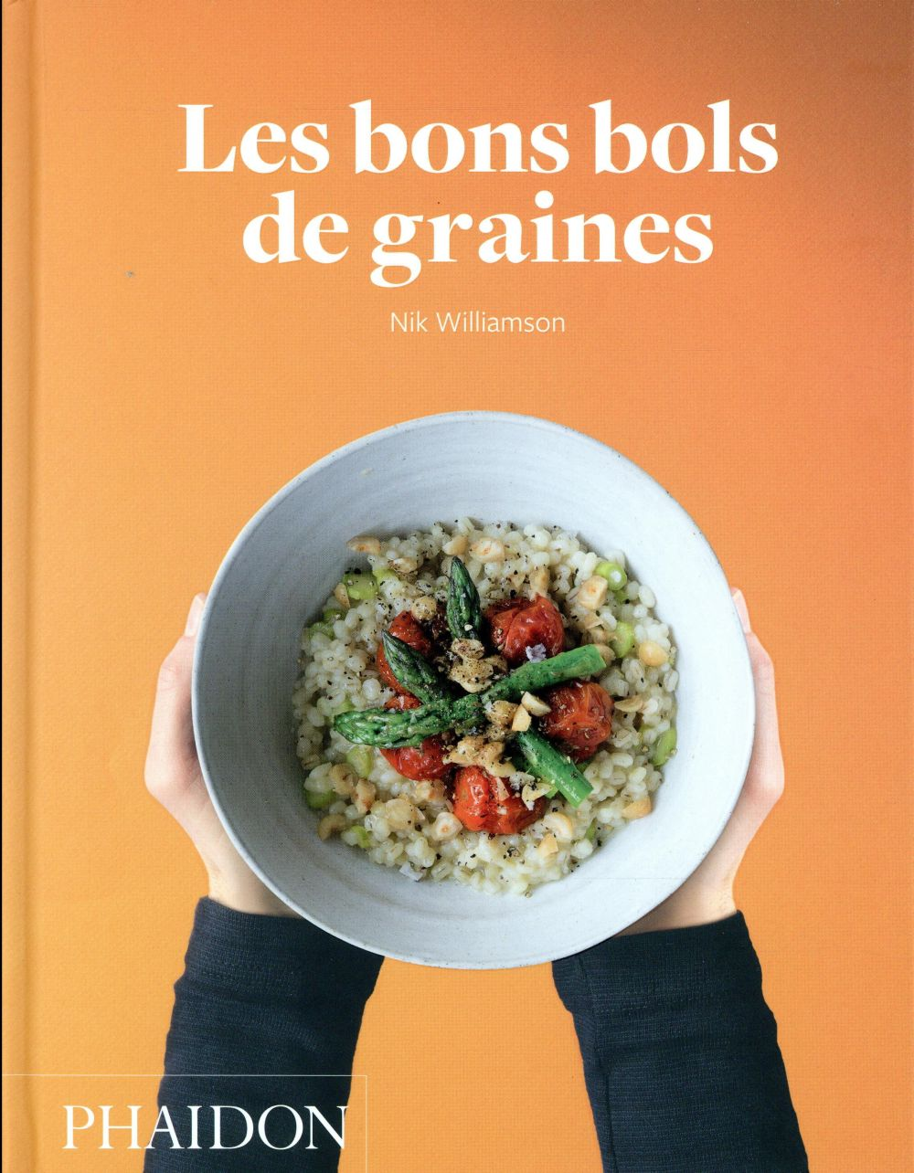 LES BONS BOLS DE GRAINES WILLIAMSON NIK PHAIDON FRANCE
