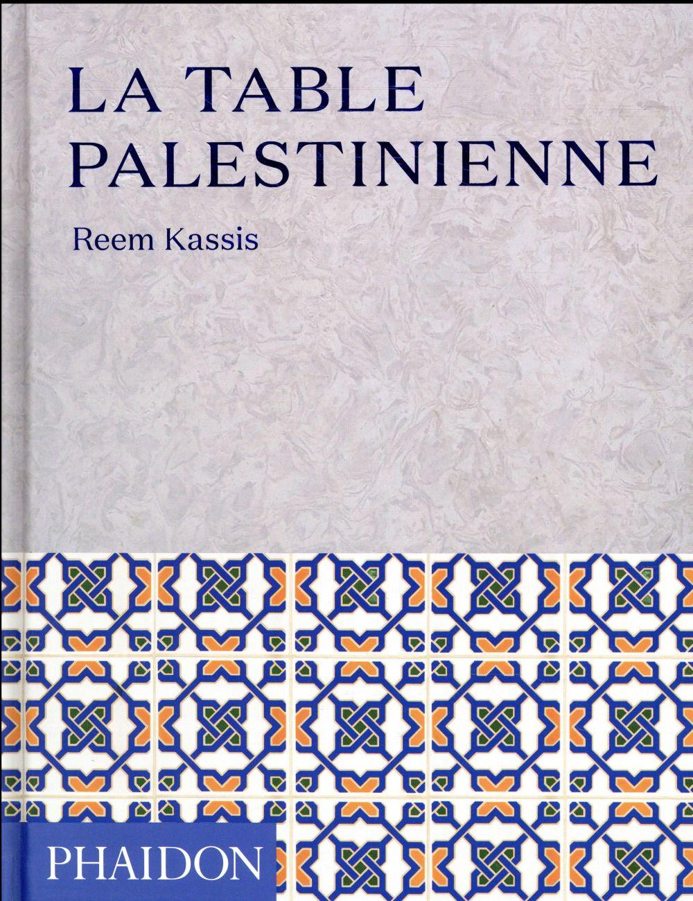 LA TABLE PALESTINIENNE KASSIS REEM PHAIDON FRANCE