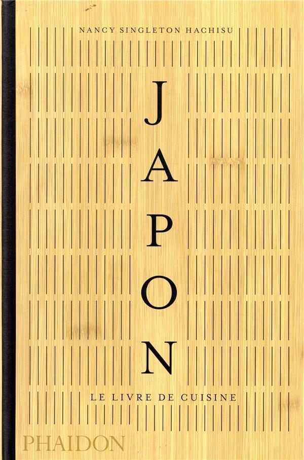 JAPON LE LIVRE DE CUISINE SINGLETON HACHISU NA PHAIDON FRANCE