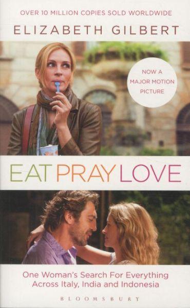 EAT, PRAY, LOVE - FILM TIE IN GILBERT, ELIZABETH BLOOMSBURY