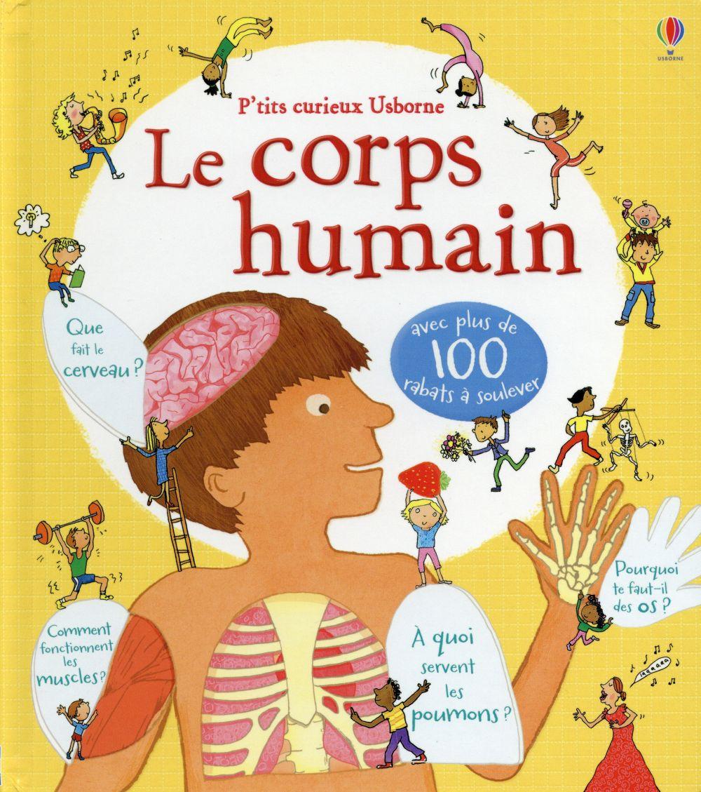 LE CORPS HUMAIN - P'TITS CURIEUX USBORNE Leake Kate Usborne