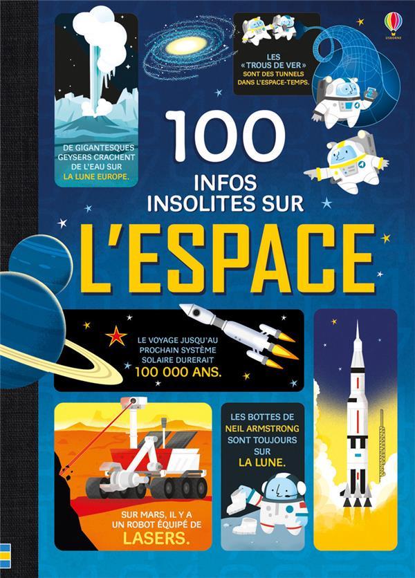 100 INFOS INSOLITES SUR L'ESPACE FRITH/JAMES/MARTIN Usborne