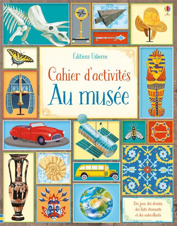 CAHIER D'ACTIVITES  -  DECOUVRE LES MUSEES COLLECTIF Usborne