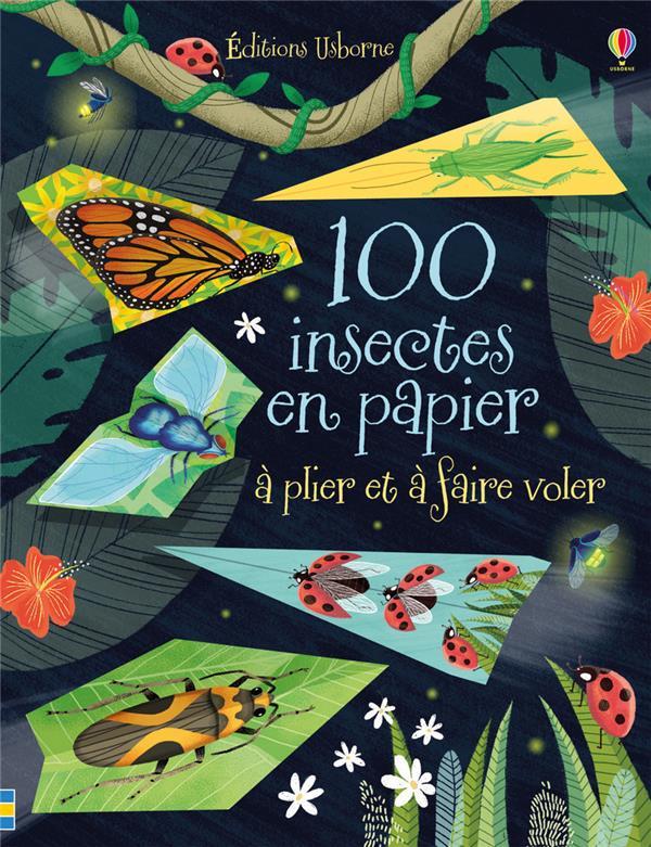 100 INSECTES EN PAPIER A PLIER ET A FAIRE VOLER ROSENBERG N T. NC