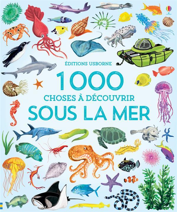 1000 CHOSES A DECOUVRIR  -  SOUS LA MER GREENWELL JESSICA NC