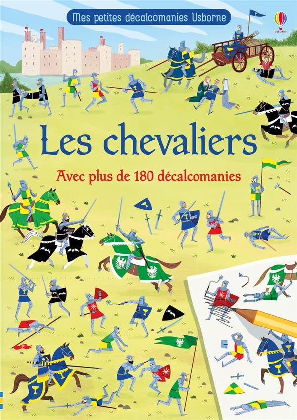 LES CHEVALIERS  -  MES PETITES DECALCOMANIES USBORNE WHEATLEY/BONATTI NC