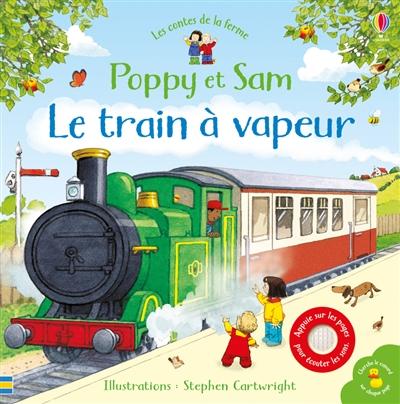POPPY ET SAM   LE TRAIN A VAPEUR   LES CONTES DE LA FERME