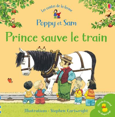 POPPY ET SAM  -  PRINCE SAUVE LE TRAIN