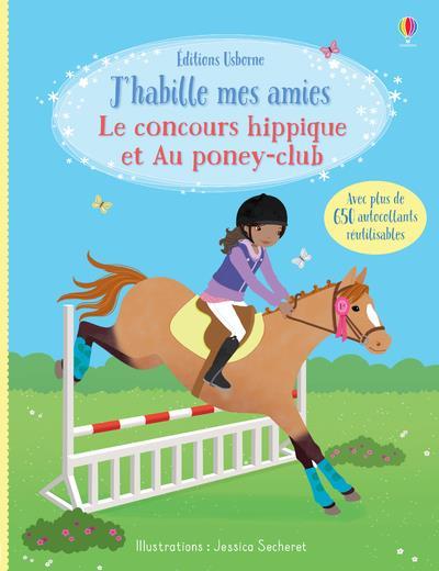J'HABILLE MES AMIES  -  LE CONCOURS HIPPIQUE ET AU PONEY-CLUB