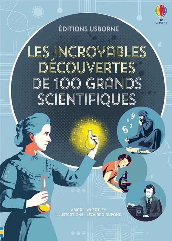 LES INCROYABLES DECOUVERTES DE 100 GRANDS SCIENTIFIQUES
