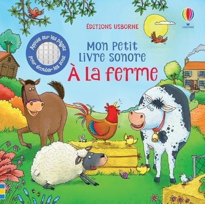 A LA FERME  -  MON PETIT LIVRE SONORE GREENWELL/WILDISH NC