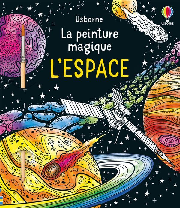 LA PEINTURE MAGIQUE  -  L'ESPACE - LA PEINTURE MAGIQUE