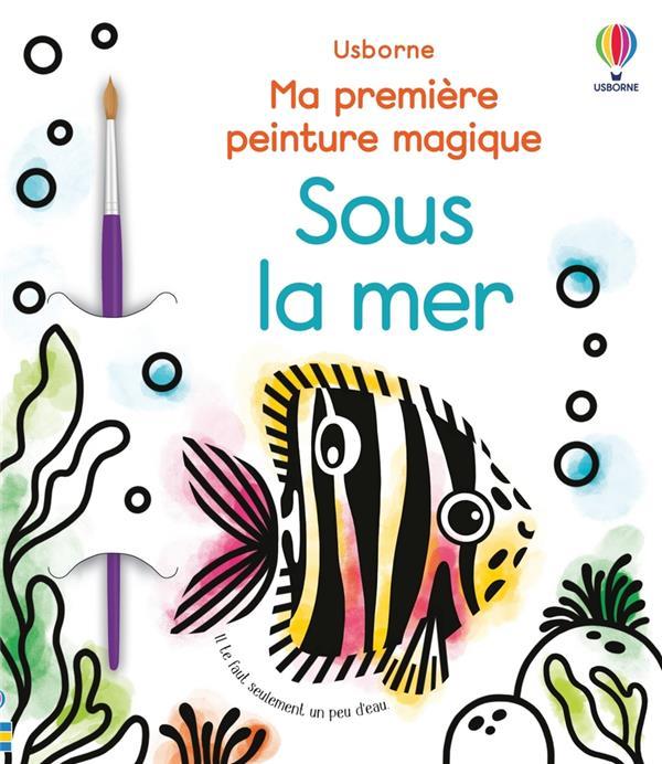 LA PEINTURE MAGIQUE  -  SOUS LA MER  BEEVERS, EMILY NC