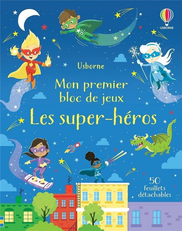 MON PREMIER BLOC DE JEUX  -  LES SUPER-HEROS ROBSON, KIRSTEEN  NC