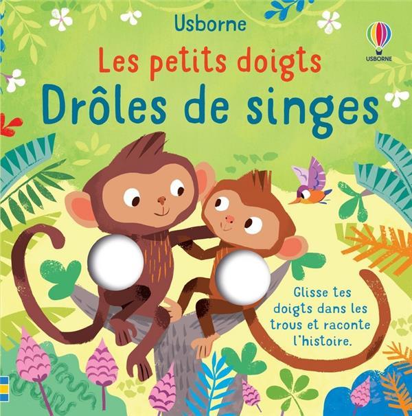 DROLES DE SINGES : LES PETITS DOIGTS