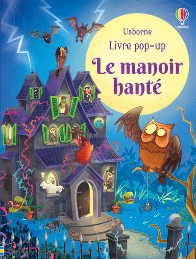 LE MANOIR HANTE : LIVRE POP-UP TAPLIN/FIORIN NC