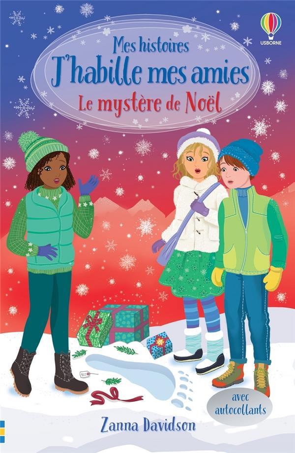 J'HABILLE MES AMIES  -  LE MYSTERE DE NOEL : MES HISTOIRES J'HABILLE MES AMIES DAVIDSON/WOOD/MILLER NC