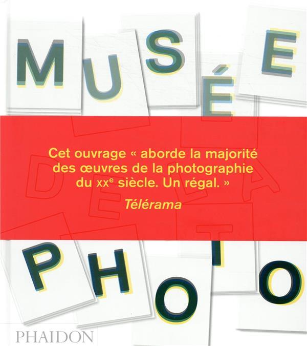 LE MUSEE DE LA PHOTO PHAIDON NC