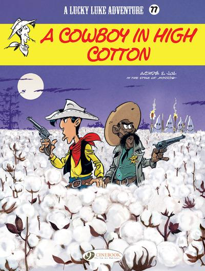 LUCKY LUKE T.77  -  A COWBOY IN HIGH COTTON JUL/ACHDE NC