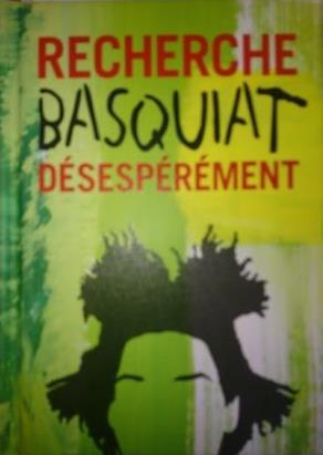 RECHERCHE BASQUIAT DESESPEREMENT FRANCAIS