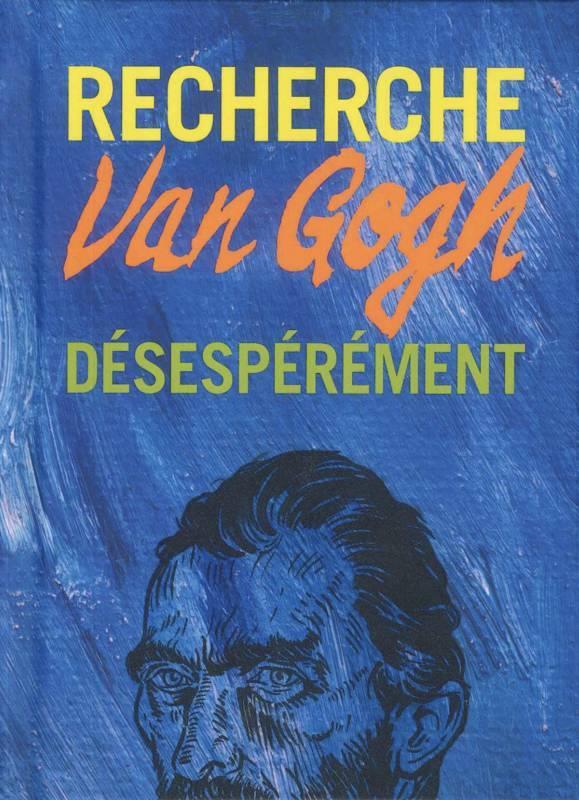 RECHERCHE VAN GOGH DESESPEREMENT FRANCAIS