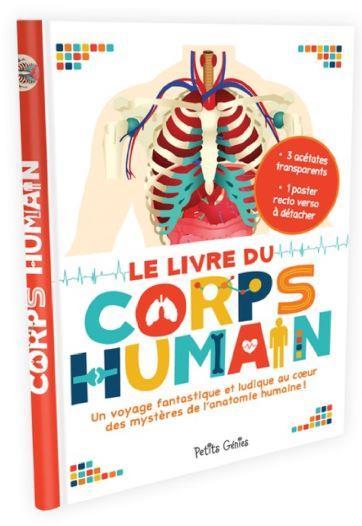 LE LIVRE DU CORPS HUMAIN  -  UN VOYAGE FANTASTIQUE ET LUDIQUE AU COEUR DES MYSTERES DE L'ANATOMIE HUMAINE !