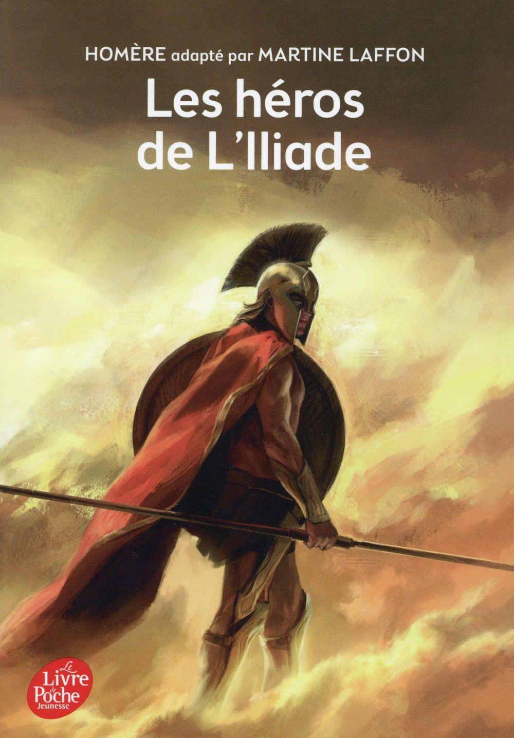 LES HEROS DE L'ILLIADE Homère Le Livre de poche jeunesse