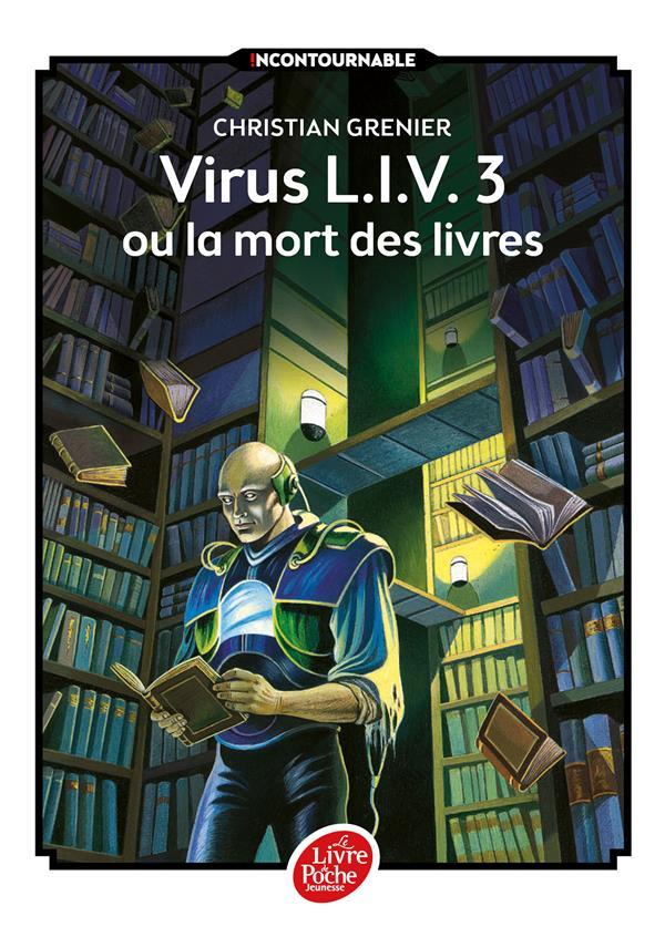 VIRUS L.I.V. 3 OU LA MORT DES LIVRES Grenier Christian Le Livre de poche jeunesse