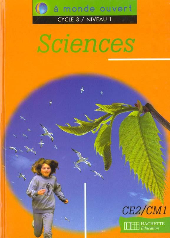A MONDE OUVERT  -  SCIENCES  -  CE2CM1  -  CYCLE 3NIVEAU 1  -  LIVRE DE L'ELEVE BILLOTTET/BONNET HACHETTE