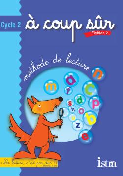 A COUP SUR  -  CYCLE 2  -  METHODE DE LECTURE  -  FICHIER DE L'ELEVE T.2