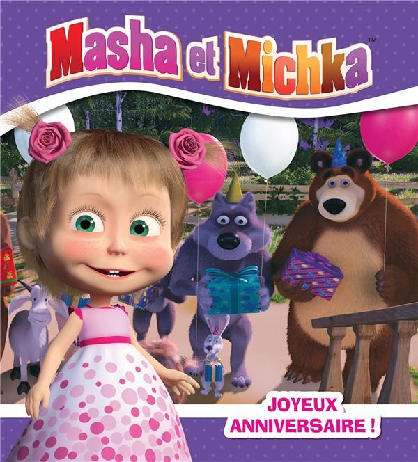 MASHA ET MICHKA  -  JOYEUX ANNIVERSAIRE !