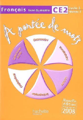 A PORTEE DE MOTS  -  FRANCAIS  -  CE2  -  CYCLE 3, NIVEAU 1  -  LIVRE DU MAITRE LUCAS/MEUNIER HACHETTE