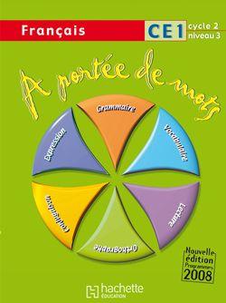 A PORTEE DE MOTS  -  FRANCAIS  -  CE1  -  CYCLE 2, NIVEAU 3  -  LIVRE DE L'ELEVE LUCAS/MEUNIER HACHETTE