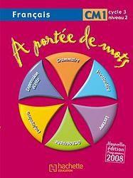 A PORTEE DE MOTS  -  FRANCAIS  -  CM1  -  CYCLE 3, NIVEAU 2  -  LIVRE DE L'ELEVE LUCAS/MEUNIER HACHETTE