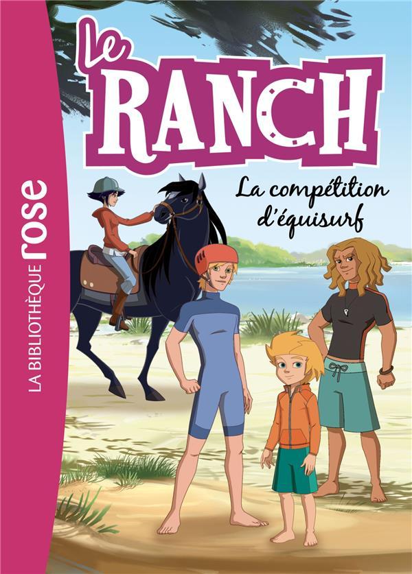 LE RANCH - T30 - LE RANCH 30 - LA COMPETITION D'EQUISURF  HACHETTE
