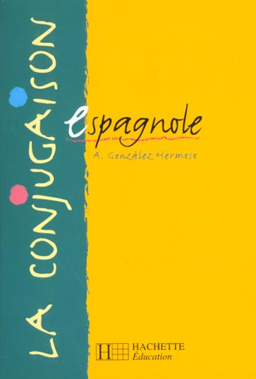 GONZALES-HERMOSO-A - LA CONJUGAISON ESPAGNOLE - EDITION 1999