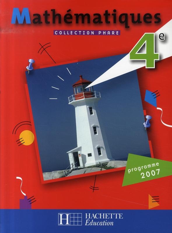 MATHEMATIQUES  -  4EME  -   LIVRE DE L'ELEVE (EDITION 2007) BRAULT/DARO/FERRERO HACHETTE