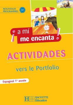 A MI ME ENCANTA  -  ESPAGNOL 1E ANNEE  -  CAHIER D'EXERCICES (EDITION 2006) MONTAUFRAY/HIDALGO HACHETTE