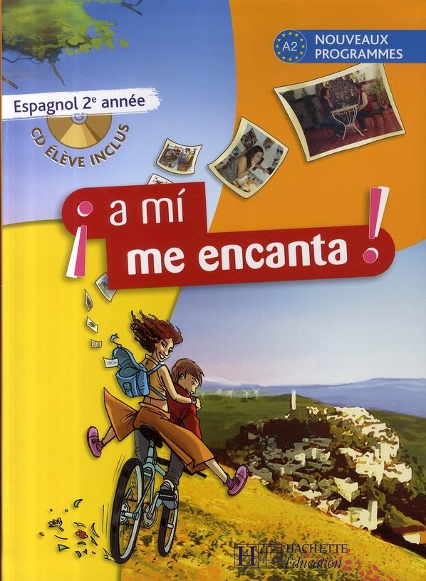 A MI ME ENCANTA  -  ESPAGNOL  -  2E ANNEE  -  LIVRE DE L'ELEVE MONTAUFRAY/HIDALGO HACHETTE