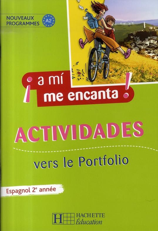 A MI ME ENCANTA  -  ESPAGNOL  -  2E ANNEE  -  ACTIVIDADES  -  VERS LE PORTFOLIO MONTAUFRAY/HIDALGO HACHETTE