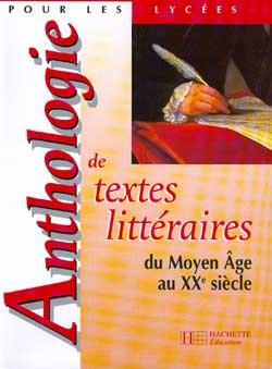 ANTHOLOGIE DE TEXTES LITTERAIRES DU MOYEN AGE AU XXE SIECLE - LIVRE DE L'ELEVE - EDITION 1998 ALLUIN BERNARD HACHETTE