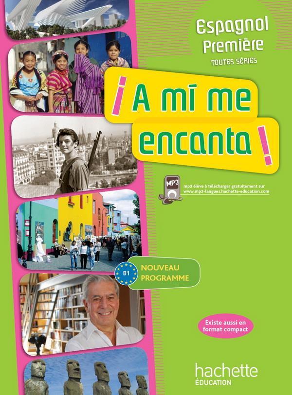 HERARD-A+CASIMIRO-D - A MI ME ENCANTA 1RE (B1) - ESPAGNOL - LIVRE DE L'ELEVE - EDITION 2011