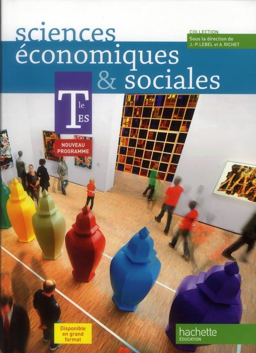 SCIENCES ECONOMIQUES ET SOCIALES TLE ES - LIVRE ELEVE FORMAT COMPACT - EDITION 2012 LEBEL-RICHET HACHETTE