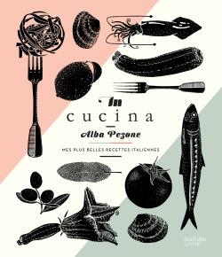 IN CUCINA - MES PLUS BELLES RE PEZONE ALBA HACHETTE PRAT