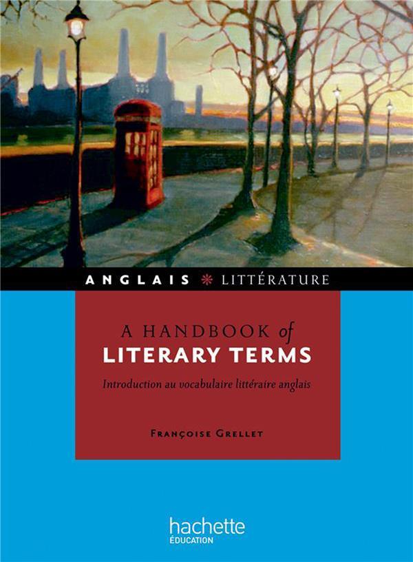 HU ANGLAIS  -  A HANDBOOK OF LITERARY TERMS  INTRODUCTION AU VOCABULAIRE LITTERAIRE ANGLAIS