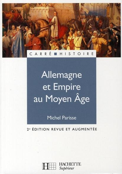 ALLEMAGNE ET EMPIRE AU MOYEN ÂGE (2E EDITION)