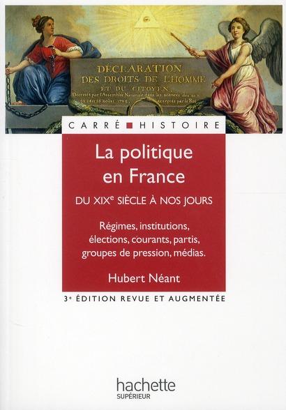 LA POLITIQUE EN FRANCE - XIXE - XXE SIECLE