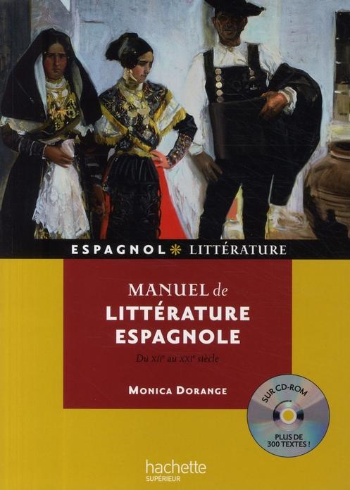 MANUEL DE LITTERATURE ESPAGNOLE + CEDEROM (DU XIIE AU XXE SIECLE) DORANGE MONICA HACHETTE