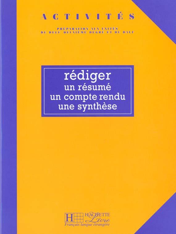 ACTIVITES - REDIGER UN RESUME, UN COMPTE RENDU, UNE SYNTHESE