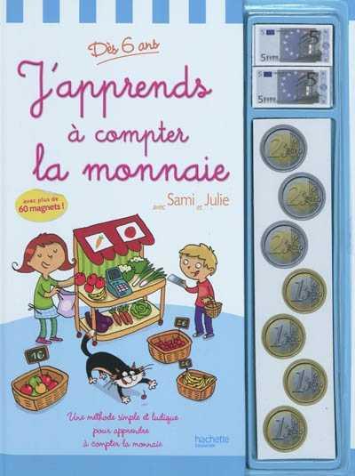 SAMI ET JULIE - J'APPRENDS A COMPTER LA MONNAIE - DES 6 ANS DIENY PIERRE HACHETTE